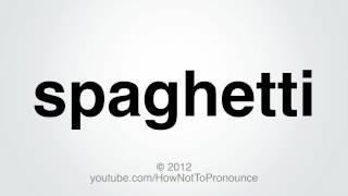 How Not To Pronounce Spaghetti