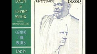 Willie Dixon & Johnny Winter - Sittin