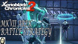 Xenoblade Chronicles 2 Mk VII Arek Battle Strategy