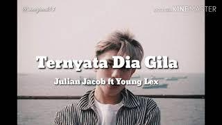 Gambar cover Julian Jacob ft Young Lex-Ternyata Dia Gila