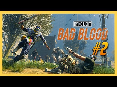 Dying Light Bad Blood - Battle Royale!