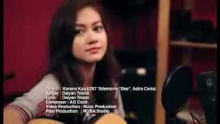 Repeat youtube video Kerana Kau (Lagu Tema DEE) - Daiyan Trisha (Official Music Video)