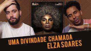 Baixar Elza Soares - Deus é Mulher ALBUM REVIEW | MUSICALIZE REVIEW