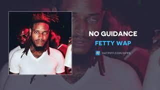 Fetty Wap - No Guidance (AUDIO)