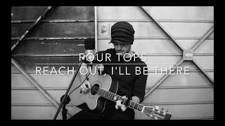Four Tops - Reach Out, I'll Be There - Acoustic Cover