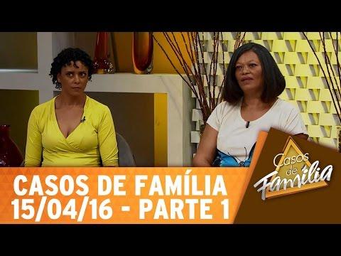 Casos De Família (15/04/16) - Era Pra Você Me Visitar, Não Ficar! - Parte 1