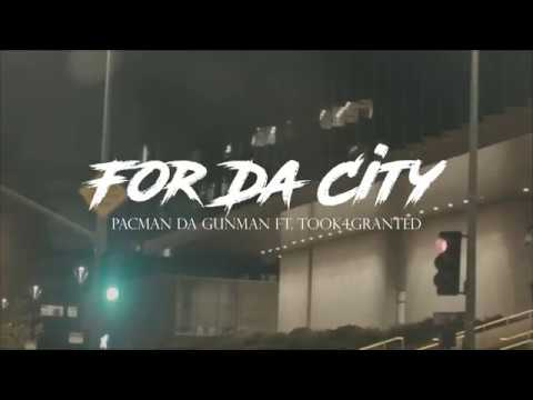 Pacman Da Gunman ft Took4granted - For Da City [Official Music Video]