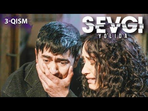 Sevgi Yo'lida (o'zbek Serial)   Севги йўлида (узбек сериал) 3-qism