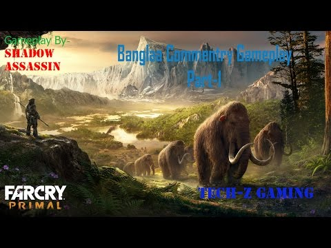 Far Cry Primal Walkthrough Gameplay Part 1-Land of Oros with Bangla commentry