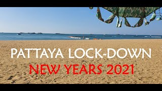 Pattaya in LOCK DOWN NEW YEARS 2021 emotional times