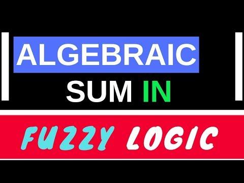 Algebraic Sum IN  Fuzzy Logic    [Part-4]