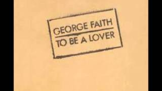 George Faith - To Be A Lover