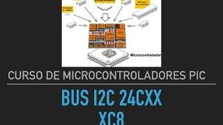 Microcontroladores Pic # 18 - Bus I2C Memorias 24CXX