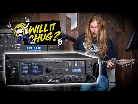 WILL IT CHUG? - AXE FX III