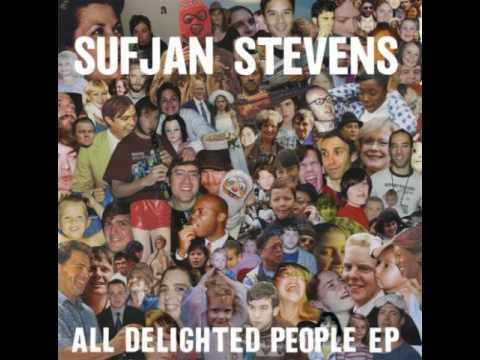 Sufjan Stevens - All Delighted People (Original Version) HD