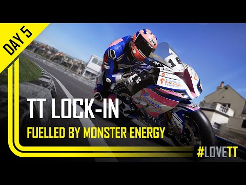 Day 5: TT Lock-In Fuelled By Monster Energy | TT Races Official