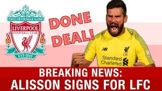 ALISSON SIGNS FOR LIVERPOOL! Breaking #LFC Transfer News Reaction