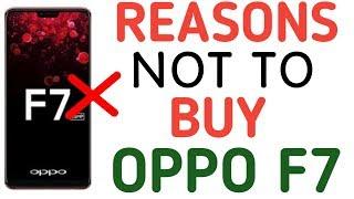 REASONS NOT TO BUY OPPO F7 [HINDI]