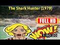 [ [m0v1e_w] ] No.61 The Shark Hunter (1979) #The4818wpiox
