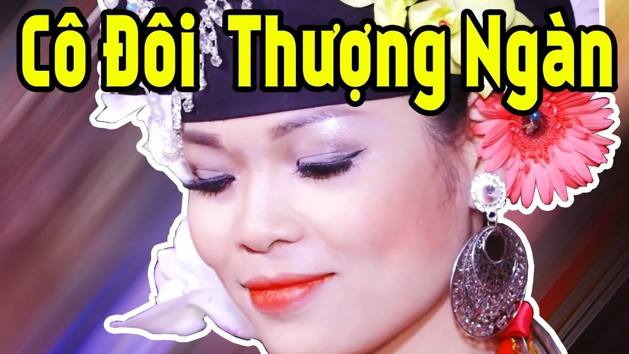 Cô Đôi Thượng Ngàn Hay Nhất 2019 – Hát Văn Hầu Đồng Hay Lắm