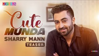 "Presenting ""sharry mann"" latest punjabi song "" cute munda"" . the music of new is given by gift rulers while lyrics are penned zaildar pargat ..."