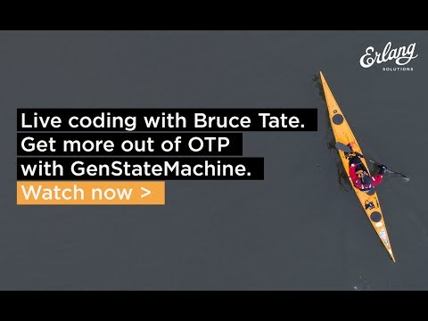Get more out of OTP with GenStateMachine | Live coding with Bruce Tate.