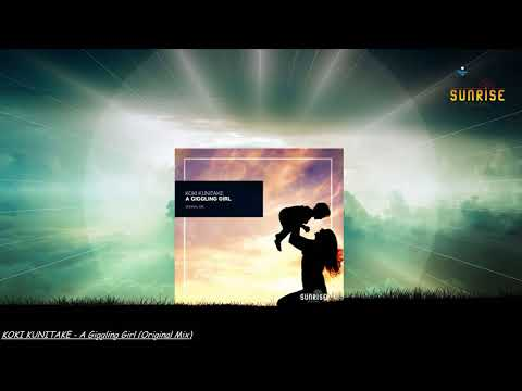 KOKI KUNITAKE - A Giggling Girl (Original Mix) [Sunrise Digital]