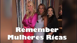 Remember Mulheres Ricas