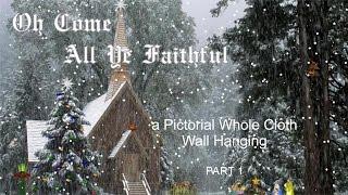 Whole Cloth Quilt - O Come All Ye Faithful