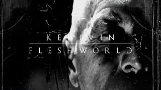 Kehlvin / Fleshworld 'To Deny Everything That's Mundane' Album Trailer