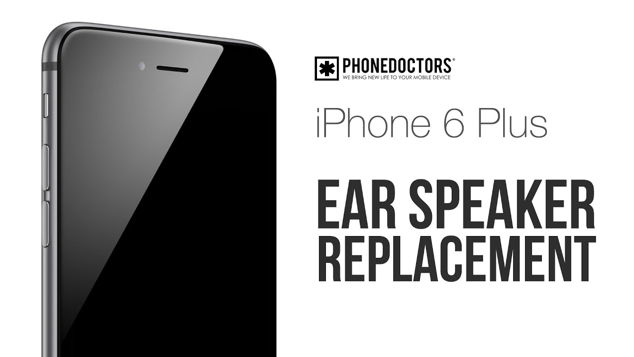 newest 8ebef d8e0e How to: iPhone 6 Plus Ear Speaker Repair Video