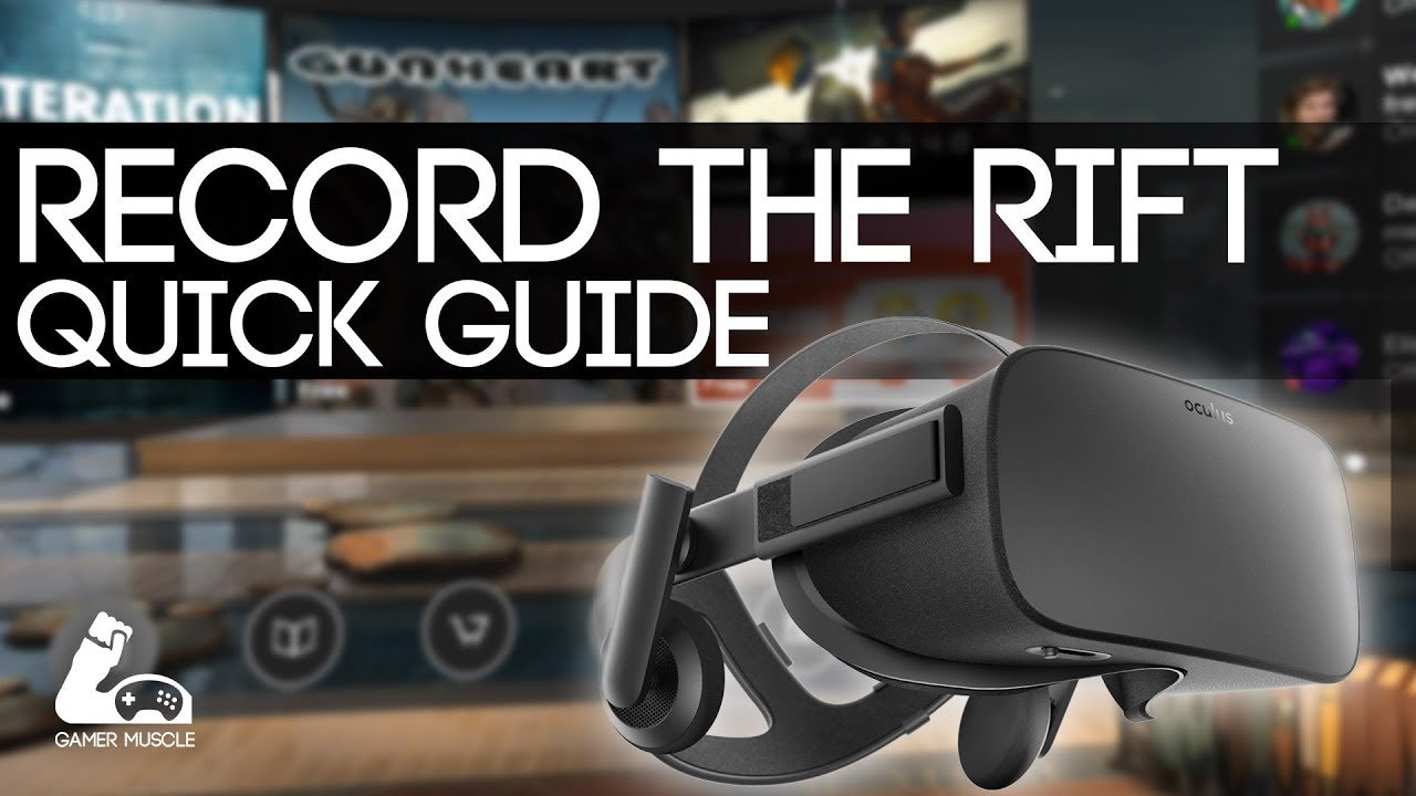 4c253f747fc HOW TO MIRROR AND RECORD THE OCULUS RIFT - QUICK GUIDE - YouTube
