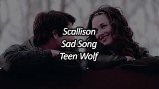 Scallison - Sad song [ Teen Wolf ]