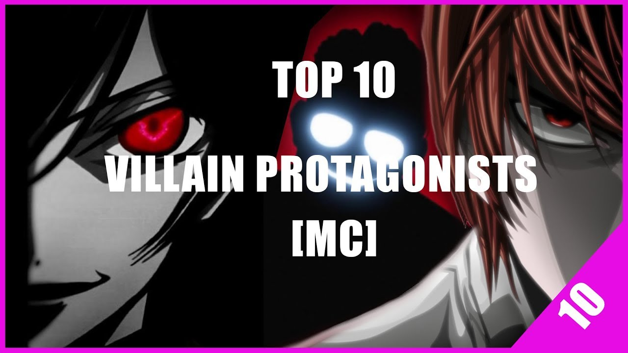 Top 10 Anime With Villain Protagonists MC HD