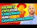 Money Tips for Children and Grandchildren