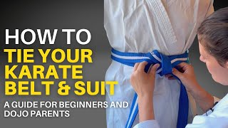 How to tie a karate belt (easy!) and jacket - care, wear and etiquette