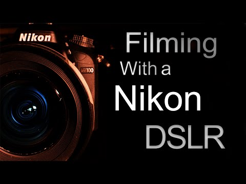 Filming With a Nikon DSLR