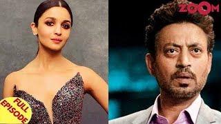 Alia Bhatt postpones Mahesh Bhatt's 'Sadak 2'? | Irrfan Khan avoiding the paparazzi? & more