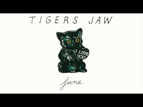 Tigers Jaw: June (Official Audio)