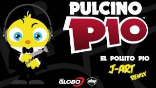 PULCINO PIO - El Pollito Pio (J-Art remix) [Official]