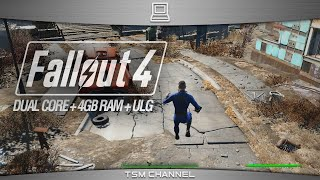Fallout 4 Gameplay Dual-Core Processor + 4GB RAM + Ultra Low Graphics Mod