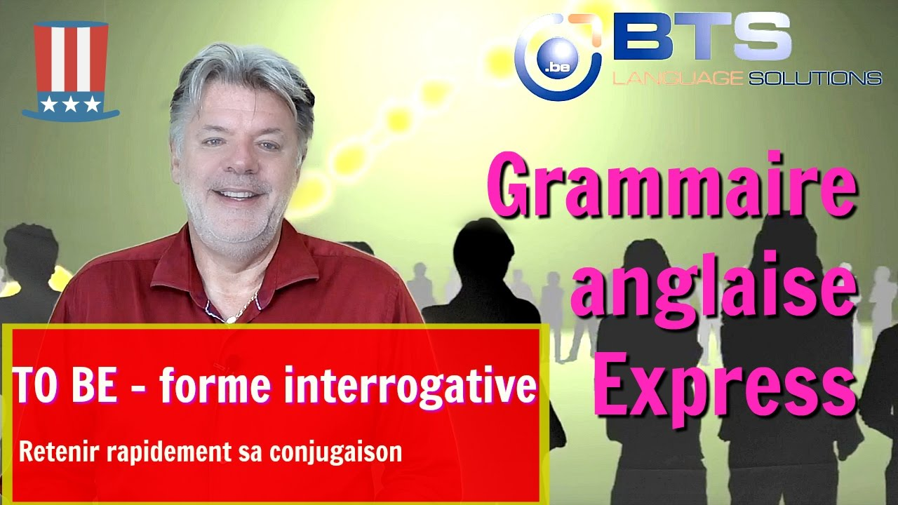 Conjuguer To Be A La Forme Interrogative En Anglais A0 11 Youtube