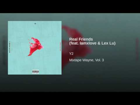 Real Friends (feat. Iamxlove & Lex Lu)