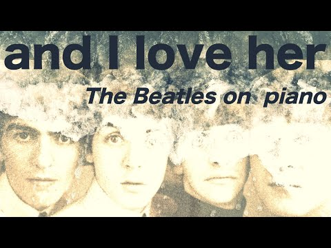 And I Love Her ┃The Beatles Piano Cover ┃Andrei Poliakov