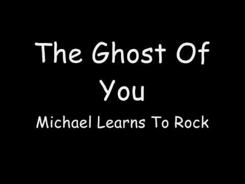Ghost of You - Michael Learns to Rock (Lyric Video)