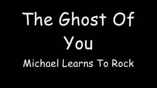 ghost of you   michael learns to rock lyric video