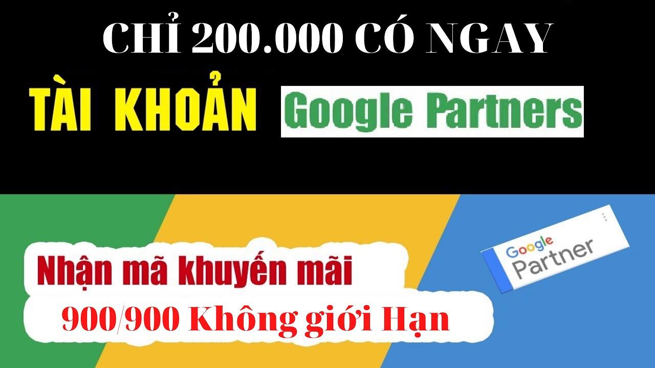Bán Tài Khoản Quảng Cáo Google Partner , Tài Khoản MCC Đối Tác Google Ads, Nhận KM 900/900 Free