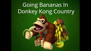 Going Bananas In Donkey Kong Country