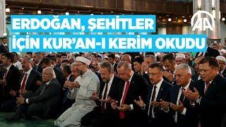 Cumhurbaşkanı Erdoğan, 15 Temmuz şehitleri için Kur'an ı Kerim okudu