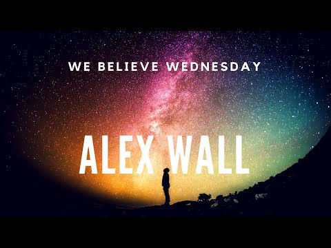 We Believe Wednesday #5 - Alex Wall